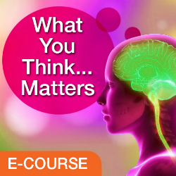 WhatYouThinkMatters E Course